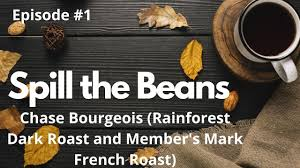 Coffee Time Episode #1 - Chase Bourgeois (Organic Rainforest Dark and  Member's Mark French Roast) - YouTube