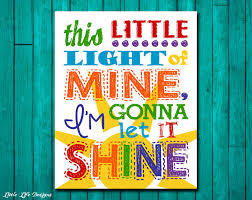 Christian Quotes For Kids Best Of This Little Light Of Mine I'm Gonna Let It Shine Nursery
