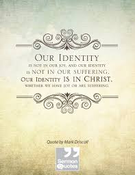 Christian Quotes On Joy Best Of Our Identity Is Not In Our Joy SermonQuotes