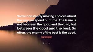 """Best Quotes Of All Time Awesome Stephen R Covey Quote """"We're Constantly Making Choices About The"""