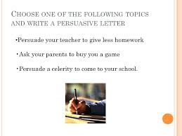 how to write a persuasive letter written persuasive essays samples  how to write a persuasive letter choose one of the following topics and write a persuasive