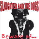 Beware Of... [2 CD] album by Slaughter & the Dogs
