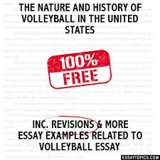 the nature and history of volleyball in the united states essay the nature and history of volleyball in the united states hide essay types