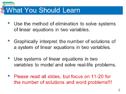 what you should learn use the method of elimination to solve systems of linear equations in