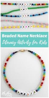 diy beaded name necklace literacy activity for kids have your child learn to recognize and