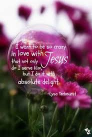 Crazy Christian Quotes Best Of I Want To Be So Crazy In Love With Jesus That Not Only Do I Serve