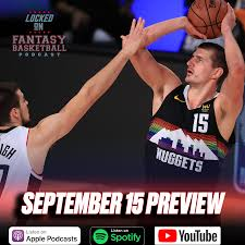 Tuesday NBA Preview | Clippers vs Nuggets Game 7 | Celtics Vs Heat - Locked  On Fantasy Basketball – Daily NBA Fantasy Basketball Podcast | Lyssna här