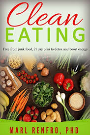 Junk Food Healthy Food Chart Clean Eating Free From Junk Food 21 Day Plan To Detox And Boost Energy