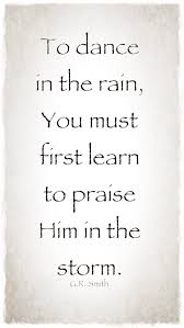 Praising God Quotes Simple To Dance On The Rain QUOTES Pinterest Rain Storms And Dancing