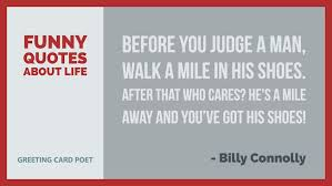 Life can be funny sometimes. Funny Quotes About Life And Living Greeting Card Poet