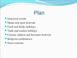 Реферат по английскому языку на тему the unusual holidays in the  слайда 2 plan historical events music and sport festivals food and drinks holidays tra