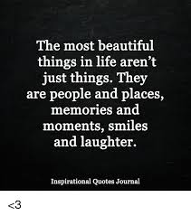 Beautiful Life Quotes Amazing The Most Beautiful Things In Life Aren't Just Things They Are People
