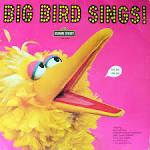 Big Bird Sings!