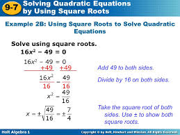 holt algebra 1 9 7 solving quadratic equations by using square roots example 2b