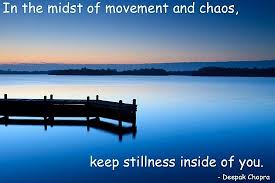 In The Midst Of Movement And Chaos Quote Picture Inspiration Stillness Quotes