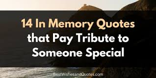 In Memory Quotes Inspiration These In Memory Quotes Will Pay A Proper Tribute To Someone Special