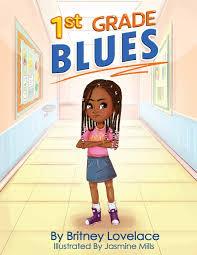 1st Grade Blues : Lovelace, Britney L: Amazon.co.uk: Books