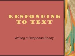 responding to text writing a response essay step pre look  1 responding to text writing a response essay