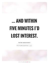Lost Of Interest Quote