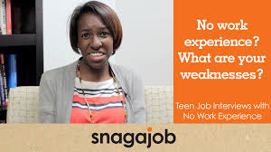 No Work Experience What Are Your Weaknesses Teen Job Interviews