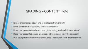 final presentation % of your total grade presentation grading content 50% is your presentation about one of the topics from the list