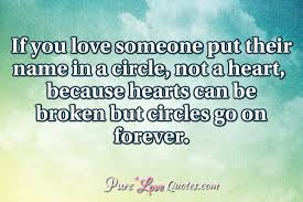 If You Love Someone Quotes Magnificent If You Love Someone Put Their Name In A Circle Not A Heart Because