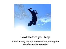 proverbs look before you leap