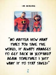 The Incredibles Quotes Delectable From 'The Incredibles' Pixar Movie Quotes That Will Make You Laugh