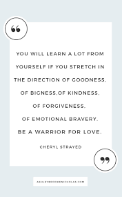Quotes About Changing Yourself Classy Cheryl Strayed Quotes That Will Change Your Life Ashley Brooke