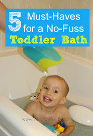 5 Must-Haves for a No-Fuss Toddler Bath - Mommy\u0027s Bundle
