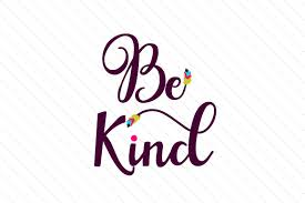 See more of svg files free on facebook. Be Kind Swash Design Svg Cut File By Creative Fabrica Crafts Creative Fabrica
