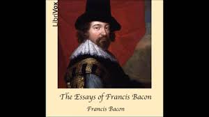 the essays of francis bacon  full audio book       youtubethe essays of francis bacon  full audio book  part