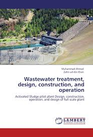Design And Construction Of Water Treatment Plant Wastewater Treatment Design Construction And Operation