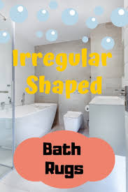 irregular shaped bath rugs