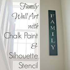 family wall art with chalk paint and silhouette stencil on wall art letter stencils with family wall art with chalk paint and silhouette stencil creative