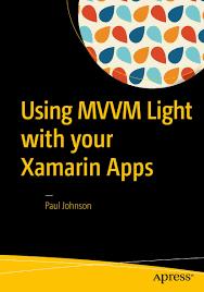 Xamarin Mvvm Light Using Mvvm Light With Your Xamarin Apps Amazon Co Uk Paul