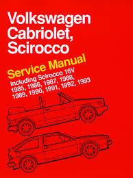 volkswagen cabriolet scirocco service manual 1985 1986 1987 volkswagen cabriolet scirocco service manual 1985 1986 1987 1988 1989 1990 1991 1992 1993 including scirocco 16v amazon co uk bentley