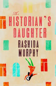 the historian s daughter by rashida murphy bookreview