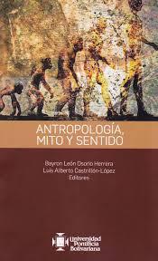 Libro Impreso Antropología, Mito y Sentido U. Pontificia Bolivariana