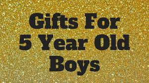 gifts for 5 year old boys text on gold glitter paper Best Christmas Gifts For Year Old Boys: 2018 Guide | Blue And Hazel