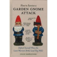 how to survive a garden gnome defend yourself when the lawn warriors strike and they will