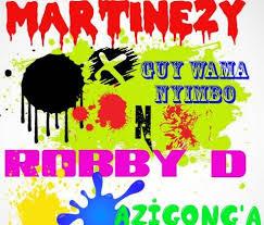 martinezy ft guy wama nyimbo robby d azigonga ckmusicpromos