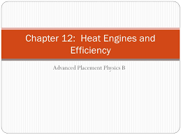 1 advanced placement physics b chapter 12 heat engines and efficiency