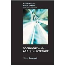 sociology in the age of the internet allison cavanagh sociology in the age of the internet allison cavanagh 9780335217250