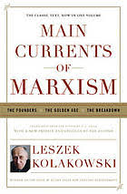 Main currents of Marxism : the founders, the golden age, the ...