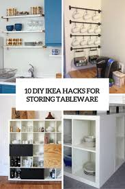 10 diy ikea s for storing tableware in your kitchen