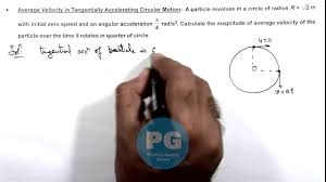 physics circular motion average velocity in tangentially accelerating circular motion ga