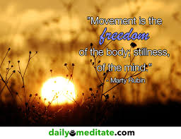 "Meditation Quote 40 ""Movement Is The Freedom Of The Body Stillness Amazing Stillness Quotes"