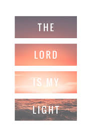 God Is My Light Quotes The Lord Is My Light Bible Quotes About Strength Bible