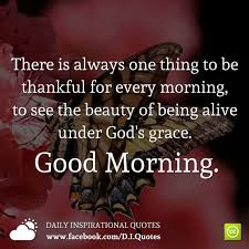 Good Morning Friday Quotes Gorgeous There Is Always One Thing To Be Thankful For Every Morning